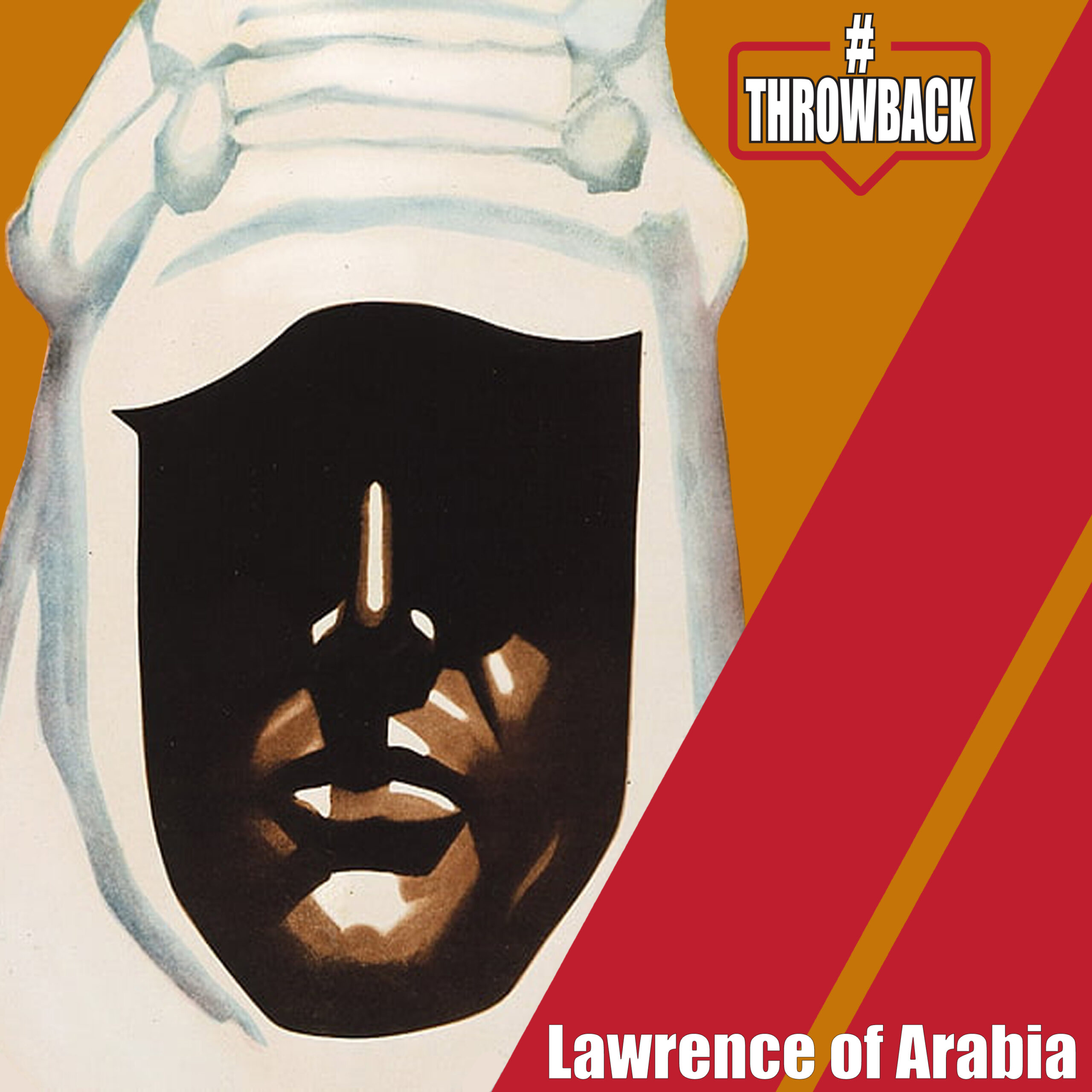 Throwback #42 – Lawrence of Arabia